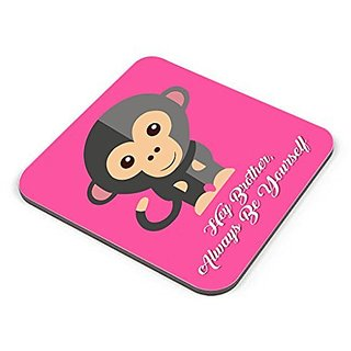Hey Brother Always Be Yourself With Funny Black Monkey Unique Gifts For Birthday And Anniversary Coaster