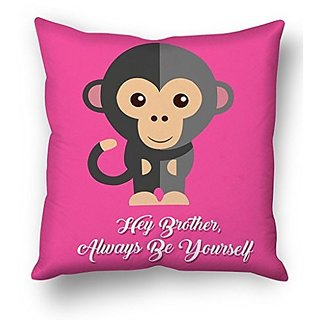 Hey Brother Always Be Yourself With Pink Funny Monkey Best Gifts For Birthday And Anniversary Cushion Cover
