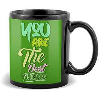 You Are The Best Friend With Green Background Best Gifts For Birthday And Anniversary  Mug