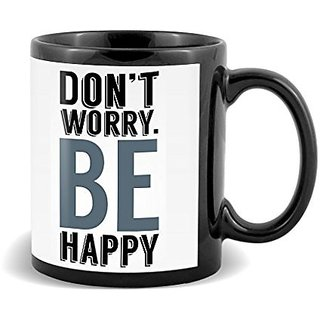 Dont Worry Be Happy With White Background Color Special Gifts For Birthday And Anniversary  Mug