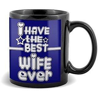 I Have The Best Wife Ever  Mug Valetines