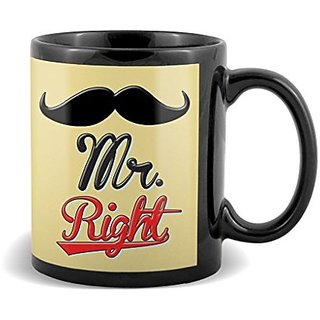 Mr. Right With Black Mustaches Special Gifts For Bithday And Anniversary  Mug