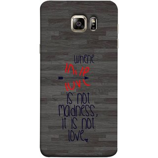 FUSON Designer Back Case Cover for Samsung Galaxy S6 Edge+ :: Samsung Galaxy S6 Edge Plus :: Samsung Galaxy S6 Edge+ G928G :: Samsung Galaxy S6 Edge+ G928F G928T G928A G928I (When Love Is Not Mad Its Not Love Broken )