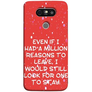FUSON Designer Back Case Cover for LG G5 ::  LG G5 Dual H860N :: LG G5 Speed H858 H850 VS987 H820 LS992 H830 US992 (Even Million Reason To Leave I Would Look For One)