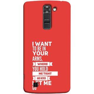 FUSON Designer Back Case Cover for LG K10 :: LG K10 Dual SIM ::  LG K10  K420N K430DS K430DSF K430DSY  (Where You Hold Me Tight And Never Let Me Go)