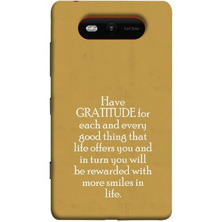 FUSON Designer Back Case Cover for Nokia Lumia 820 (Life Offer You And In Turn You Will Be Rewarded With )