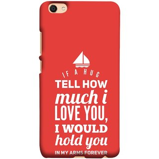 FUSON Designer Back Case Cover For Oppo F3 (If A Hug Tell How Much I Love You Hold You )