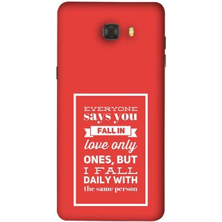 FUSON Designer Back Case Cover For Samsung Galaxy C9 Pro (Everyone Says You Fall In Love Only Once )