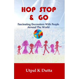 Hop Stop  Go Fascinating Encounters With People Around The World