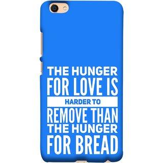 FUSON Designer Back Case Cover For VIVO Y66 (Love Bhukh Pyar Hunger For Bread Roti Hard Soft)