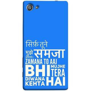 FUSON Designer Back Case Cover For Sony Xperia Z5 Compact :: Sony Xperia Z5 Mini (Zamana To Aaj Bhi Muze Diwana Kahta Hai )