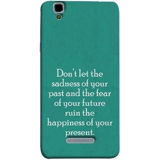 FUSON Designer Back Case Cover For YU Yureka :: YU Yureka AO5510 (Your Future Ruin The Happiness Of Your Present )