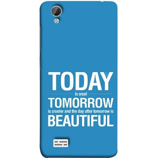 FUSON Designer Back Case Cover For Vivo Y31 :: Vivo Y31L (Day After Tomorrow Is Beautiful Happy Life Enjoy )