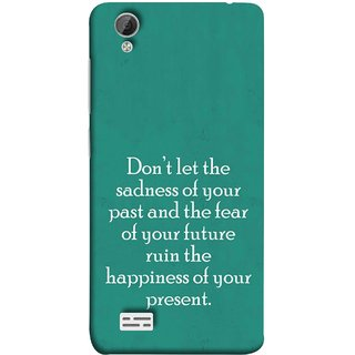 FUSON Designer Back Case Cover For Vivo Y31 :: Vivo Y31L (Your Future Ruin The Happiness Of Your Present )