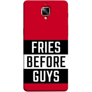 FUSON Designer Back Case Cover For Oneplus 3T (Food Before Dudes Food Lovers Mac D Lovers )