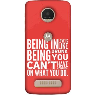 FUSON Designer Back Case Cover For Motorola Moto Z Play (Being Drunk You Can'T Have Control On What You Do)