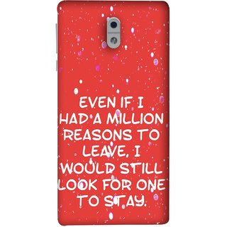 FUSON Designer Back Case Cover For Nokia 3 (Even Million Reason To Leave I Would Look For One)