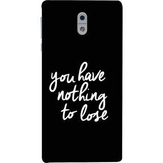 FUSON Designer Back Case Cover For Nokia 3 (Nothing Lose Write On Black Background White Font)