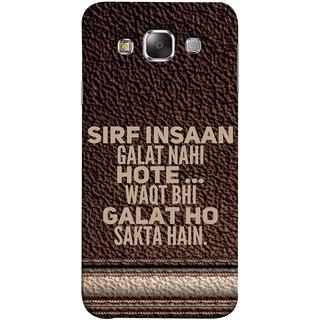 FUSON Designer Back Case Cover for Samsung Galaxy E7 (2015) :: Samsung Galaxy E7 Duos :: Samsung Galaxy E7 E7000 E7009 E700F E700F/Ds E700H E700H/Dd E700H/Ds E700M E700M/Ds  (Waqt Bhi Galat Ho Sakta Hai Theme Brown Background)
