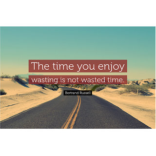 Buy Posterskart The Time You Enjoy Wasting Is Not Wasted Time Quote