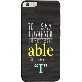 FUSON Designer Back Case Cover for Micromax Canvas Knight 2 E471 (One Must Say First I Able To Pyar Prem Young)