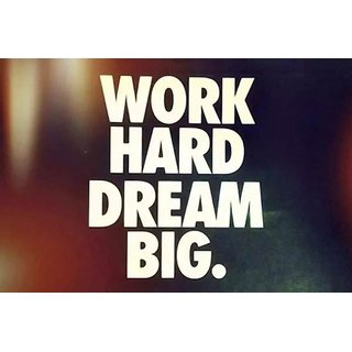 "EJA Art "" Work Hard Dream Big"" Without Frame Paper Poster, Size 30X45 cms (With 12 Butterfly Free)"