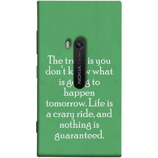 FUSON Designer Back Case Cover for Nokia Lumia 920 :: Micosoft Lumia 920 (Tomorrow Life Is Crazy Ride And Nothing Is Guaranteed)