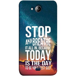 FUSON Designer Back Case Cover for Micromax Unite 3 Q372 :: Micromax Q372 Unite 3 (Because Today Is The Day To Be Your Best Self)