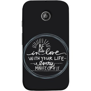 FUSON Designer Back Case Cover for Motorola Moto E2 :: Motorola Moto E Dual SIM (2nd Gen) :: Motorola Moto E 2nd Gen 3G XT1506 :: Motorola Moto E 2nd Gen 4G XT1521 (Every Minute Of It Always Like Enjoy Happy Cool Relax)