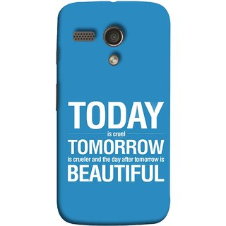 FUSON Designer Back Case Cover for Motorola Moto G :: Motorola Moto G (1st Gen) :: Motorola Moto G Dual (Day After Tomorrow Is Beautiful Happy Life Enjoy )