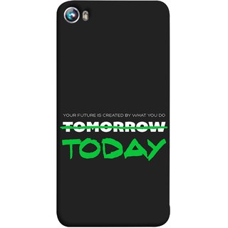 FUSON Designer Back Case Cover for Micromax Canvas Fire 4 A107 (Not Tomorrow But Today Kiyosaki Quotes Inspirational)