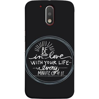 FUSON Designer Back Case Cover for Motorola Moto G4 Plus (Every Minute Of It Always Like Enjoy Happy Cool Relax)