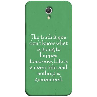 FUSON Designer Back Case Cover for Lenovo ZUK Z1 (Tomorrow Life Is Crazy Ride And Nothing Is Guaranteed)