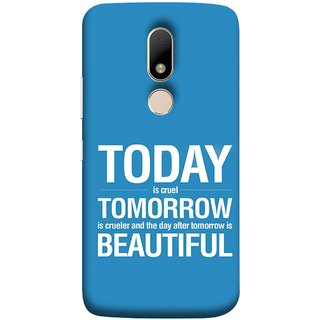 FUSON Designer Back Case Cover for Motorola Moto M (Day After Tomorrow Is Beautiful Happy Life Enjoy )