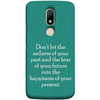 FUSON Designer Back Case Cover for Motorola Moto M (Your Future Ruin The Happiness Of Your Present )