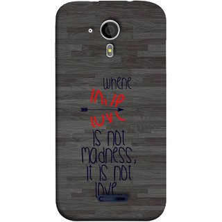 FUSON Designer Back Case Cover for Micromax Canvas Magnus A117 :: Micromax A117 Canvas Magnus (When Love Is Not Mad Its Not Love Broken )