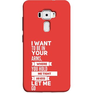 FUSON Designer Back Case Cover For Asus Zenfone 3 ZE520KL (5.2 Inches) (Where You Hold Me Tight And Never Let Me Go)