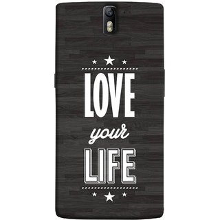 FUSON Designer Back Case Cover for OnePlus One :: OnePlus 1 :: One Plus One (Always Love Your Life Fullest For Family )