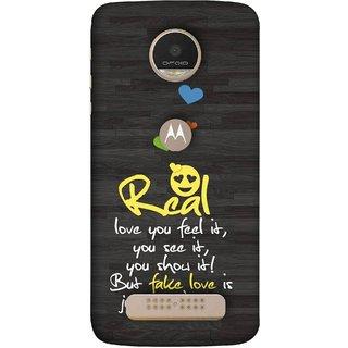 FUSON Designer Back Case Cover For Motorola Moto Z Play (Real Love True False Love Words See It Show It )