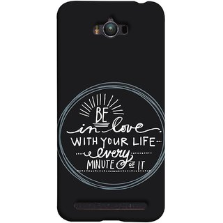 FUSON Designer Back Case Cover For Asus Zenfone Max ZC550KL :: Asus Zenfone Max ZC550KL 2016 :: Asus Zenfone Max ZC550KL 6A076IN (Every Minute Of It Always Like Enjoy Happy Cool Relax)
