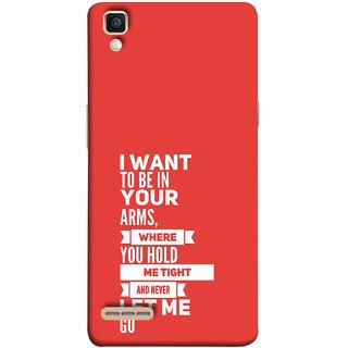 FUSON Designer Back Case Cover for Oppo F1 :: A35 (Where You Hold Me Tight And Never Let Me Go)