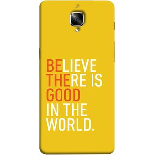 FUSON Designer Back Case Cover For Oneplus 3T (Think Positive Act Nicely Good Peoples Happy World)