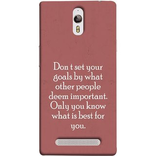 FUSON Designer Back Case Cover for Oppo Find 7 :: Oppo Find 7 QHD :: Oppo Find 7a :: Oppo Find 7 FullHD :: Oppo Find 7 FHD (Important Only You Know What Is Best For You)