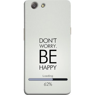 FUSON Designer Back Case Cover for Oppo Neo 5 :: Oppo A31 :: Oppo Neo 5S 2015 (Loading Sixty Two Percentage Be Happy Never Worry)