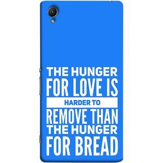 FUSON Designer Back Case Cover For Sony Xperia Z5 Premium :: Sony Xperia Z5 4K Premium Dual (Love Bhukh Pyar Hunger For Bread Roti Hard Soft)
