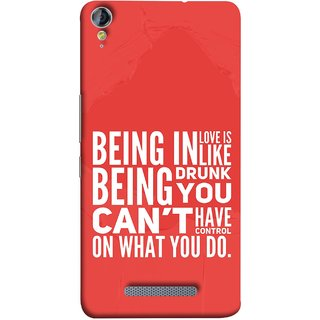 FUSON Designer Back Case Cover for Micromax Canvas Juice 3+ Q394 :: Micromax Canvas Juice 3 Plus Q394 (Being Drunk You Can'T Have Control On What You Do)