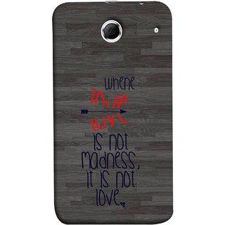 FUSON Designer Back Case Cover For Lenovo K880 (When Love Is Not Mad Its Not Love Broken )