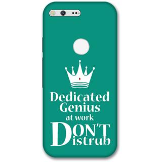 Google pixel xl Designer Hard-Plastic Phone Cover from Print Opera -Dedicated to genius at work Dont disturb