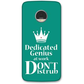 Moto Z Designer Hard-Plastic Phone Cover from Print Opera -Dedicated to genius at work Dont disturb