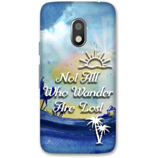 Moto G4 Play Designer Hard-Plastic Phone Cover from Print Opera -Not all who wander are lost